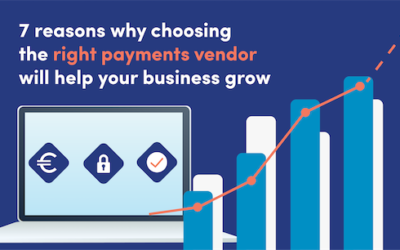 ARTICLE | 7 reasons why choosing the right payments vendor will help your business grow